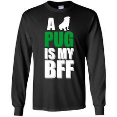 Dog Pug Shirts Pug is My BFF T-shirts Hoodies Sweatshirts