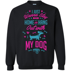 Dog Shirts Wanna Stay Home Hang Out with My Dog T-shirts Hoodies Sweatshirts
