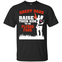 Dayton Flyers Father T shirts Great Dads Raise Their Kids To Be Flyers Fans Hoodies Sweatshirts
