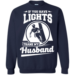Electricians Husbands Shirts If you have lights thank my husband T-shirts Hoodies Sweatshirts