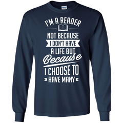 Reading Book shirts I'm a Reader not because I don't have a life but I have many T-shirts Hoodies Sweatshirts