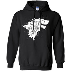 Game Of Thrones Arya Stark T shirts Leave One Wolf Alive The Sheep Are Never Safe Hoodies Sweatshirts