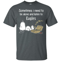 Eagles Shirts Sometimes Need To Be Alone N Listen To Eagles Hoodies Sweatshirts