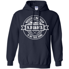 Hometown North Dakota  Shirts Wherever I may roam N.Dakota is trua home T-shirts Hoodies Sweatshirts