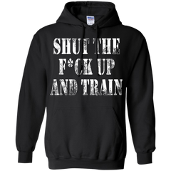 Bodybuilding Shirts Shut the Fuck up and train T-shirts Hoodies Sweatshirts