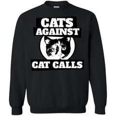 Cat Shirts Cats against cat calls T-shirts Hoodies Sweatshirt