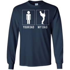 Father's Day Shirts Difference Of Your Dad And My Dad T shirts Hoodies Sweatshirts