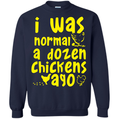 Chickens Shirts I was normal z dozen chickens ago T-shirts Hoodies Sweatshirts - TeeDoggie.Com