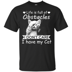 Cat Shirts Life Full of Obstacles I Don't Care I have Cat T-shirts Hoodies Sweatshirts - TeeDoggie.Com