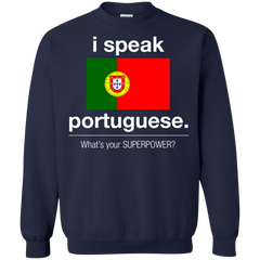 Portugal Shirts I speak Portuguese What is your superpower T-shirts Hoodies Sweatshirts
