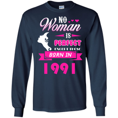 Lady 1991 Shirts No Woman Is Perfect Except Born In 1991 T-shirts Hoodies Sweatshirts