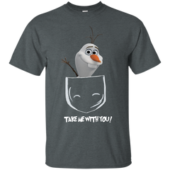 Olaf Frozen Shirts Take Me With You T shirts Hoodies Sweatshirts