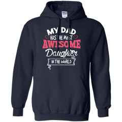 Father's Day Shirts My Dad Has The Most Awesome Daughter In The World T shirts Hoodies Sweatshirts