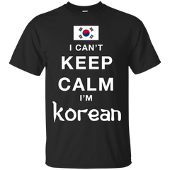 Korean Shirts Can't Keep Calm I'm a Korean T-shirts Hoodies Sweatshirts