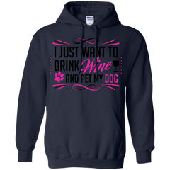 Dog Wine Shirts Want to Drink Wine and Pet my Dog T-shirts Hoodies Sweatshirts
