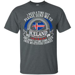 Iceland T-shirts Need A Time Out Please Send Me To Iceland Hoodies Sweatshirts