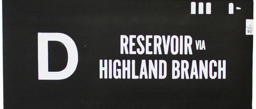 D Reservoir via Highland Branch Roll Sign (Type 7 End Destination)