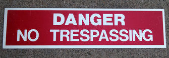 Danger No Trespassing Warning Sign