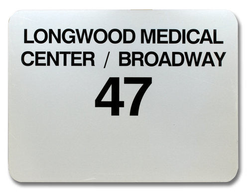 Route 47 Longwood Medical Center / Broadway Bus Sign