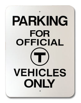 Parking for Official T Vehicles Only Warning Sign