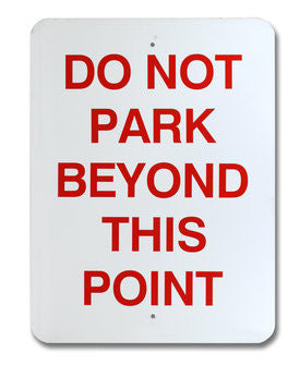 Do Not Park Beyond this Point Warning Sign
