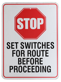 STOP Set Switches for Route Before Proceeding Warning Sign