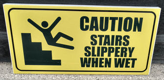 Caution Stairs Slippery When Wet Warning Sign