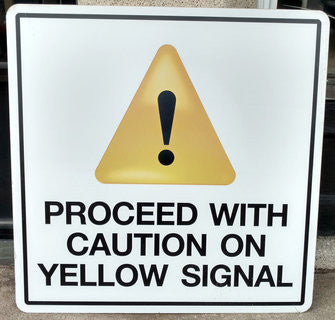 Proceed with Caution on Yellow Signal Warning Sign
