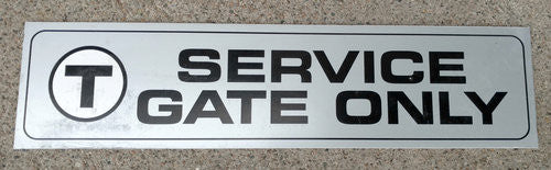 T Service Gate Only Sign