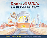 Charlie on the M.T.A., Did He Ever Return?