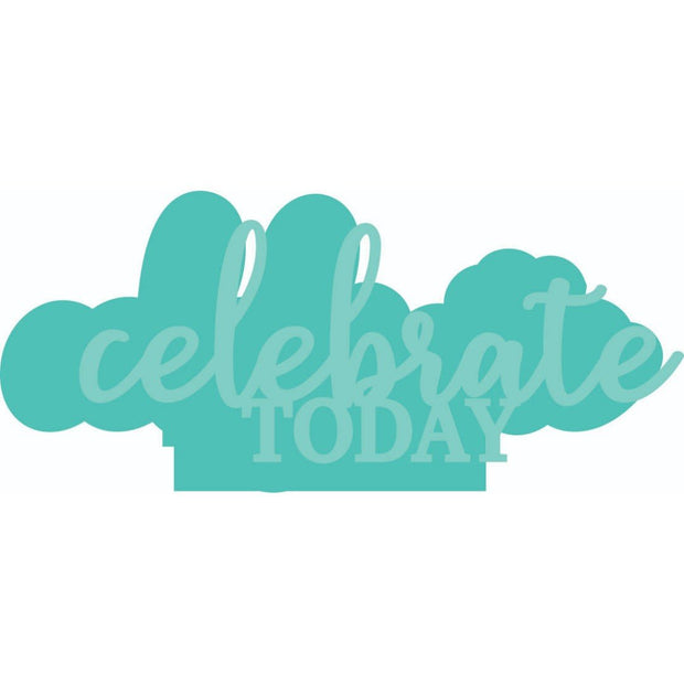 Decorative Die - Celebrate Today