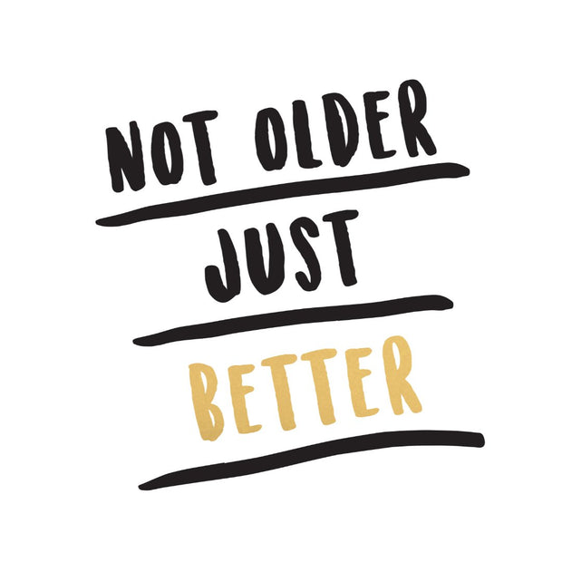 Mod - Not Older Just Better