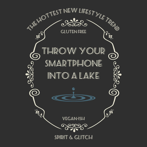 Throw Your Smartphone Into A Lake - Mens Shirt