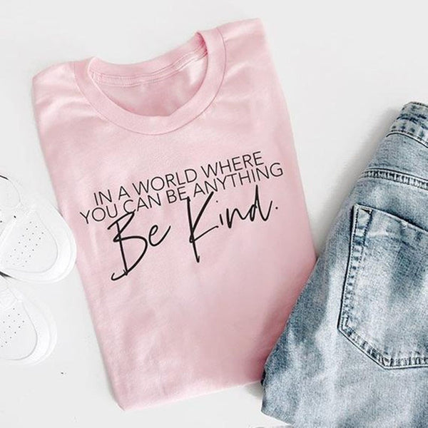 "Women's ""In A World Where You Can Be Anything, Be Kind"" Graphic T-Shirt"
