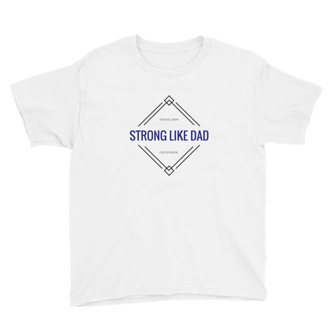 STRONG LIKE DAD DIAMOND Youth Short Sleeve T-Shirt