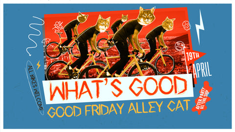 What's Good - Good Friday Alley Cat