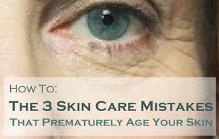 The 3 Mistakes That Most Women Make That Prematurely Age Their Skin