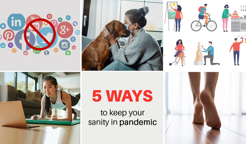 5 ways to keep your sanity in pandemic
