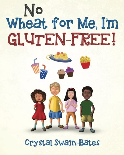 No Wheat for Me, I'm Gluten-Free!
