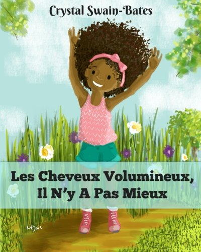Les Cheveux Volumineux, Il N'y A Pas Mieux: French Edition