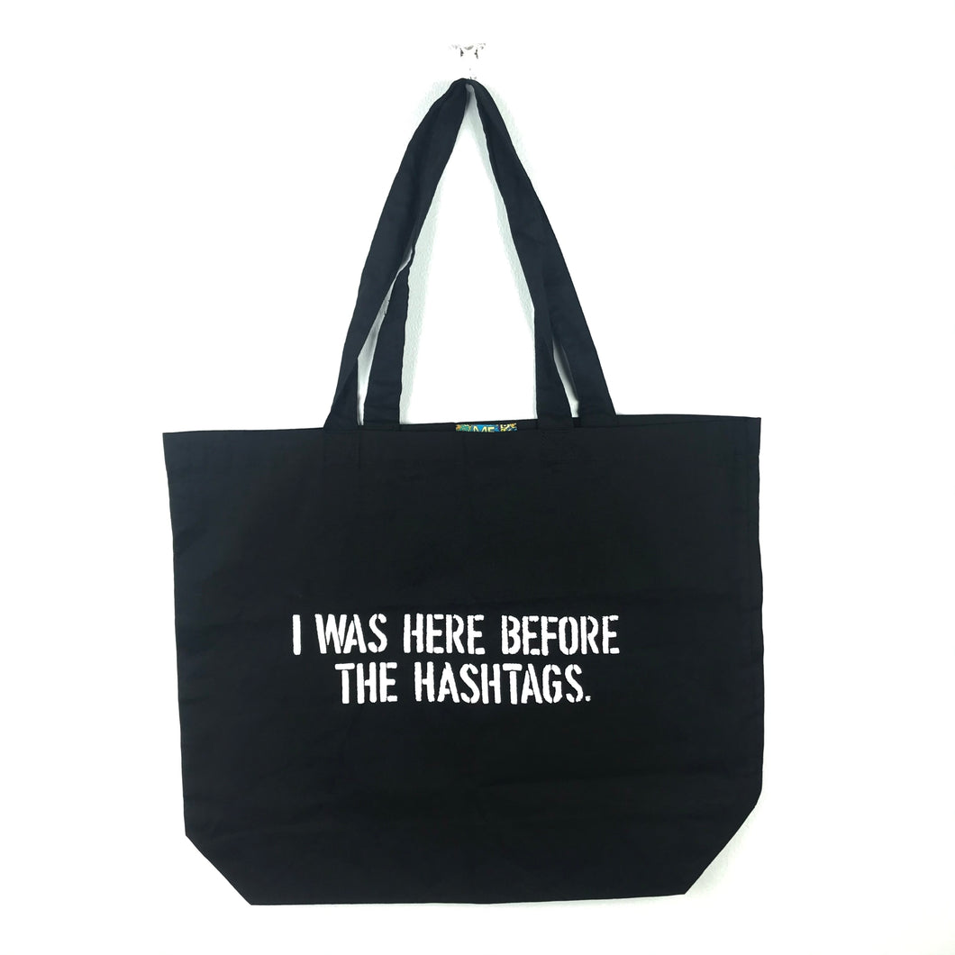 I WAS HERE BEFORE THE HASHTAGS (TM) Tote Bag