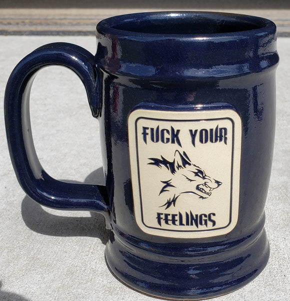 FUCK YOUR FEELINGS 22 OZ STEIN HANDCRAFTED IN AMERICA, INCLUDED FREE FYF PVC PATCH WHILE SUPPLIES LAST