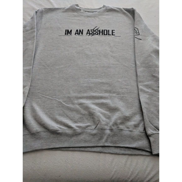 I'M AN ASSHOLE SWEATSHIRT
