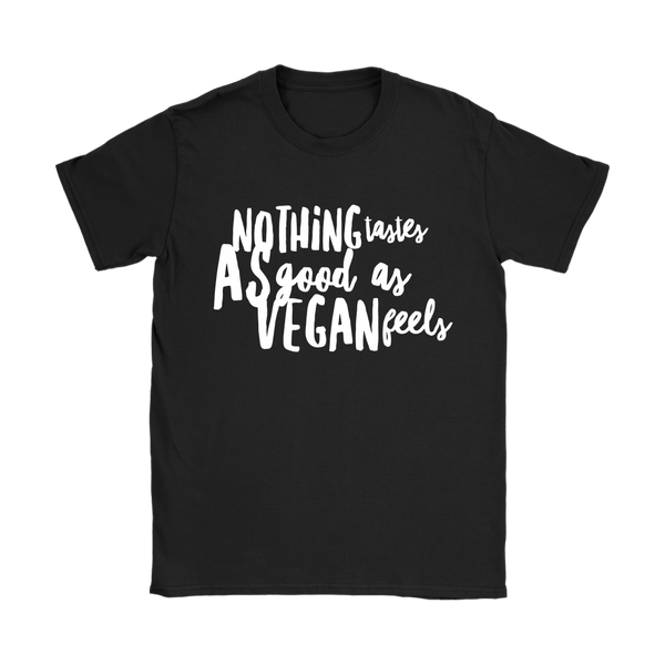 Women - Nothing tastes as good as VEGAN feels