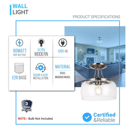 1-Light Clear Glass Semi Flush Mount Light, Brushed Nickel Ceiling Light, E26 Base, UL Listed for Damp Location, 3 Years Warranty