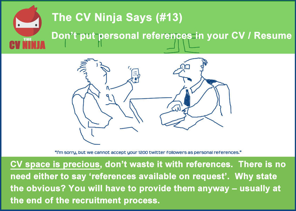 The Cv Ninja Says 13 Don T Put Personal References In Your Cv Resu