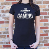 I'd Rather Be Gaming T-Shirt (Ladies)