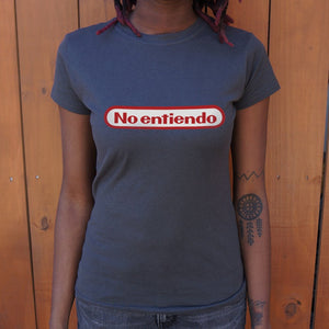 No Entiendo T-Shirt (Ladies)