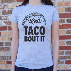 Let's Taco Bout It T-Shirt (Ladies)