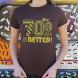 The 70s Did It Better T-Shirt (Ladies)